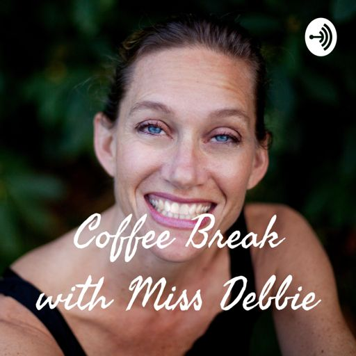 Cover art for podcast Coffee Break with Miss Debbie