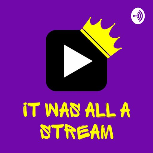 Cover art for podcast It Was All A Stream
