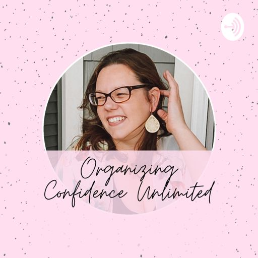 Cover art for podcast Organizing Confidence Unlimited