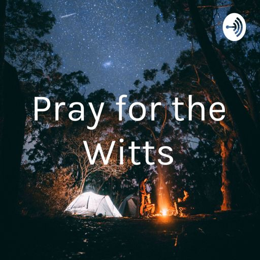 Cover art for podcast Pray for the Witts