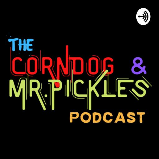 Cover art for podcast The Corndog and Mr. Pickles Podcast