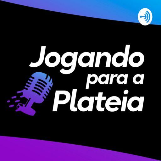 Cover art for podcast Jogando para a Plateia