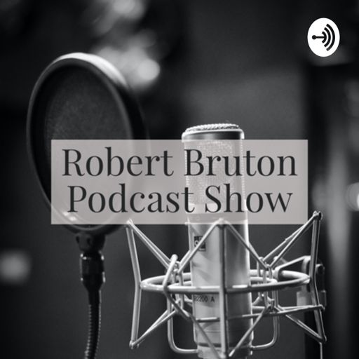 Cover art for podcast Robert Bruton Podcast Show