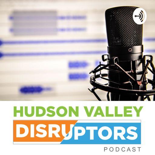 Cover art for podcast Hudson Valley Disruptors