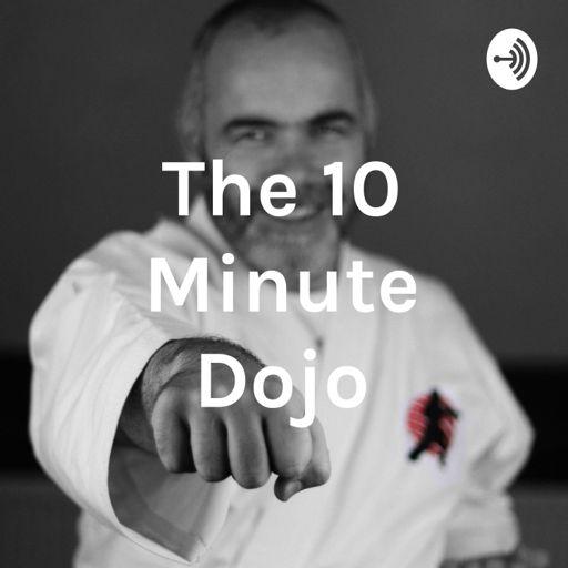Cover art for podcast The 10 Minute Dojo
