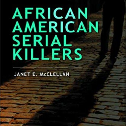 AFRICAN-AMERICAN SERIAL KILLERS IN THE USA from True Crime
