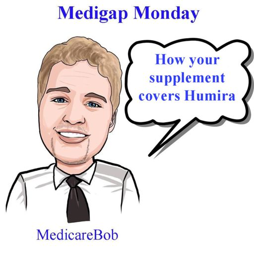 Medigap Monday: Medicare Supplements covering Humira from