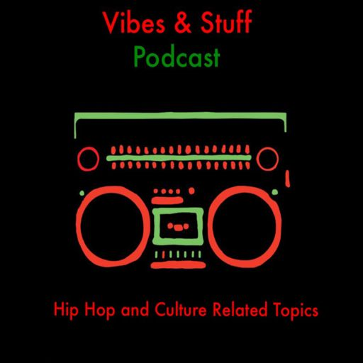 Vibes and Stuff Podcast on RadioPublic