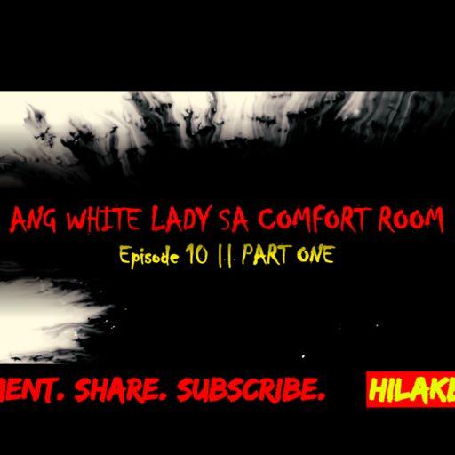 Tagalog Horror Story - ANG WHITE LADY SA COMFORT ROOM (Part