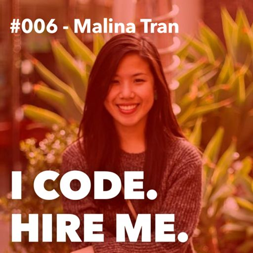 006 - How Malina Tran Learned to Code, Fell in Love, and Became a