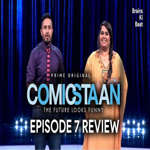 Ep 20: Comicstaan (2018) Episode 7 REVIEW | Prime Video from Brains