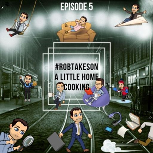 Ep 5: #RobTakesOn A Little Home Cooking from #RobTakesOn on