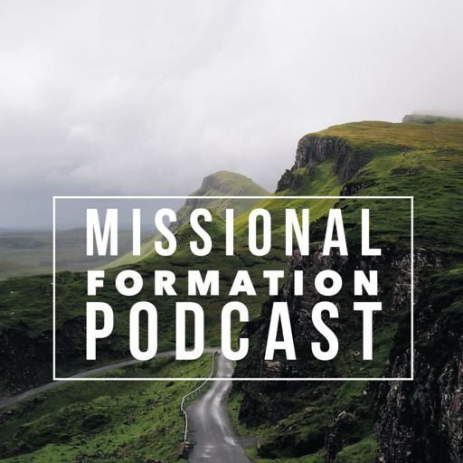 Cover art for podcast The Missional Formation Podcast