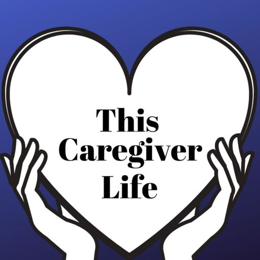 Cover art for podcast This Caregiver Life