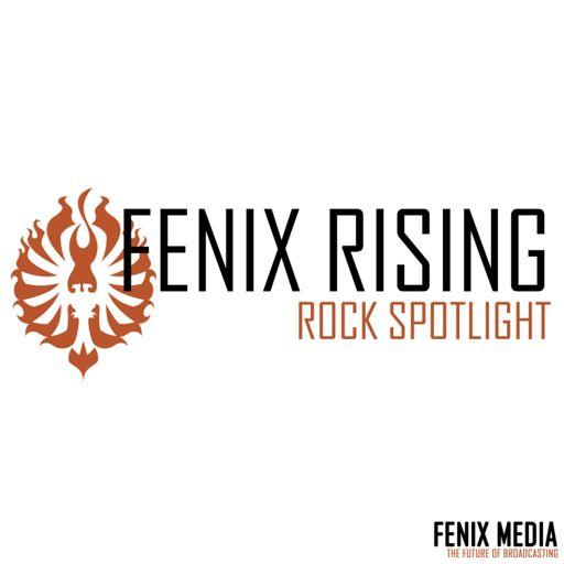 Cover art for podcast Fenix Rising Rock Spotlight