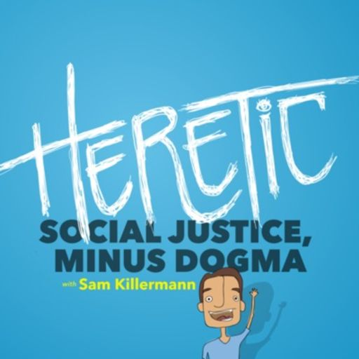 Cover art for podcast Heretic: Social Justice, Minus Dogma