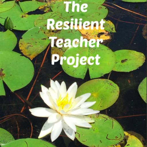 Cover art for podcast The Resilient Teacher Project