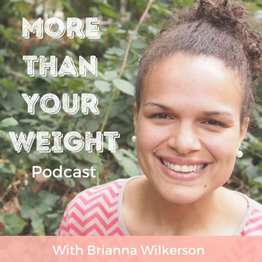 Cover art for podcast The More Than Your Weight Podcast
