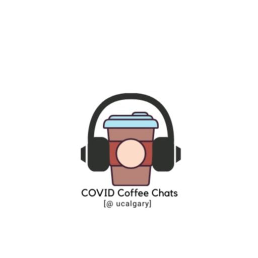 Cover art for podcast COVID Coffee Chats @UCalgary