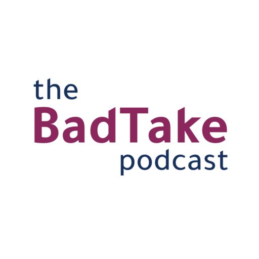 Cover art for podcast The Bad Take
