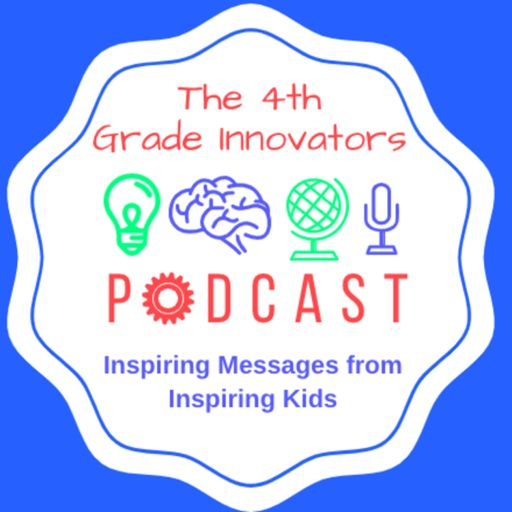 Cover art for podcast The 4th Grade Innovators Podcast