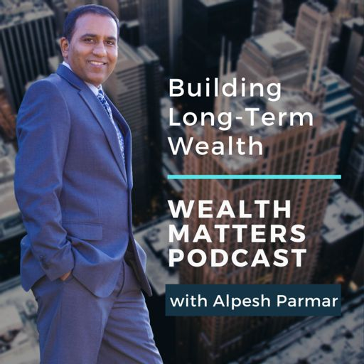 Cover art for podcast Wealth Matters By Alpesh Parmar