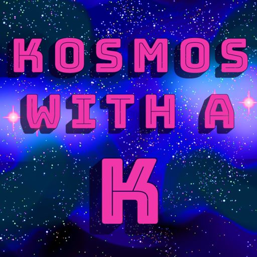 Cover art for podcast Kosmos with a K