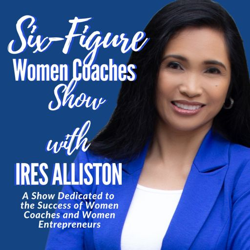 Cover art for podcast Six-Figure Women Coaches Show