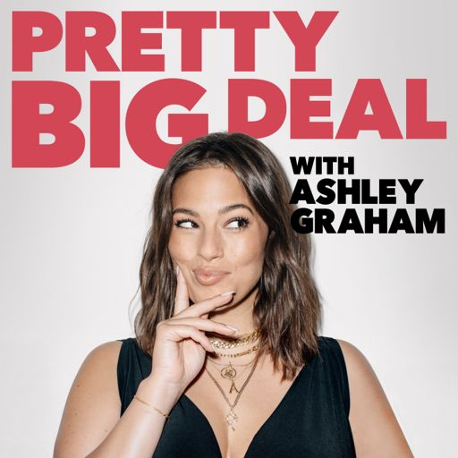 Cover art for podcast Pretty Big Deal with Ashley Graham