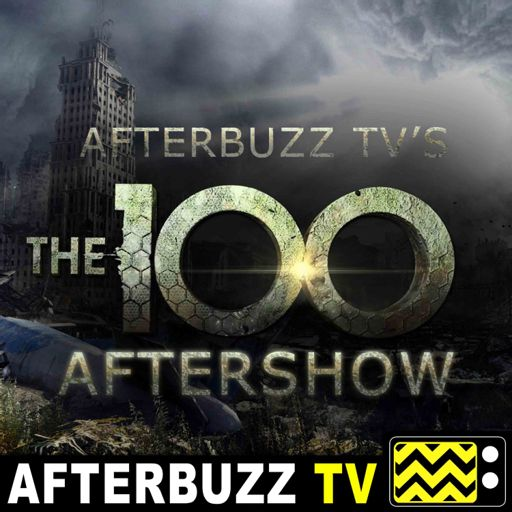 Cover art for podcast The 100 Reviews and After Show - AfterBuzz TV