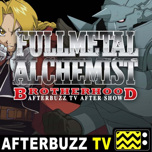 Cover art for podcast Fullmetal Alchemist: Brotherhood Reviews and After Show - AfterBuzz TV