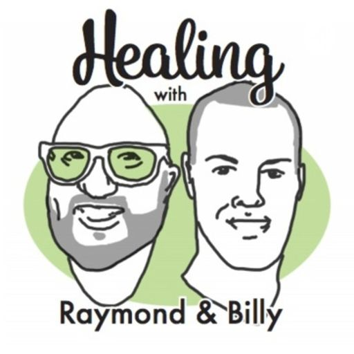 Cover art for podcast Healing with Raymond & Billy
