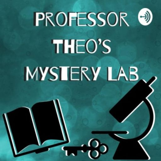 Cover art for podcast Professor Theo's Mystery Lab