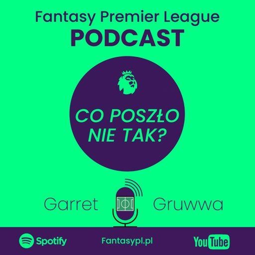 Cover art for podcast Fantasy Premier League Podcast - Co poszło nie tak?