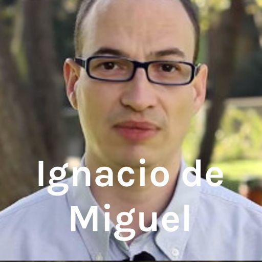 Cover art for podcast Ignacio de Miguel
