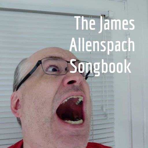 Cover art for podcast The James Allenspach Songbook