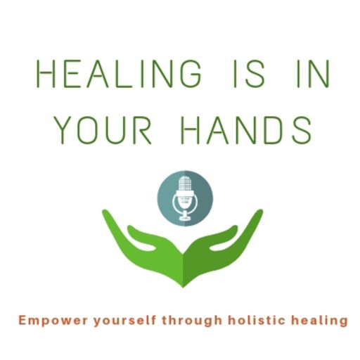 Cover art for podcast Healing is in your hands - Empower yourself through holistic healing