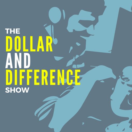 Cover art for podcast The Dollar AND Difference Show