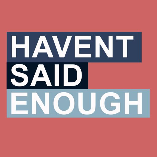 Cover art for podcast Haven't Said Enough