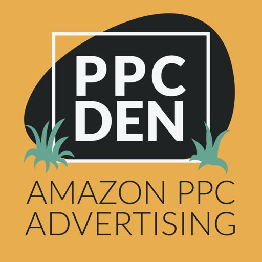 Cover art for podcast PPC Den: Amazon PPC Advertising Mastery