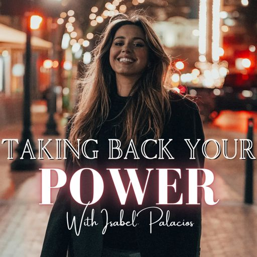 Cover art for podcast Taking Back Your Power