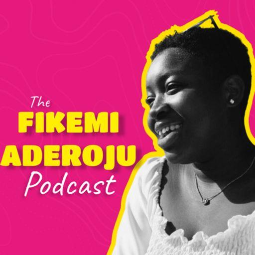 Cover art for podcast The Fikemi Aderoju Podcast