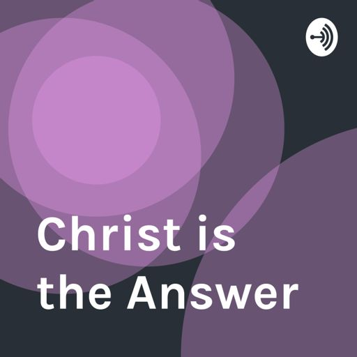 Cover art for podcast Christ is the Answer