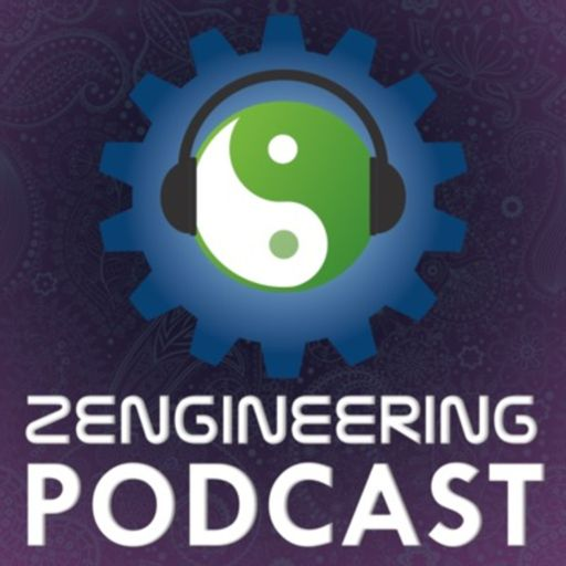 Cover art for podcast Zengineering: A Philosophy of Science, Technology, Art & Engineering