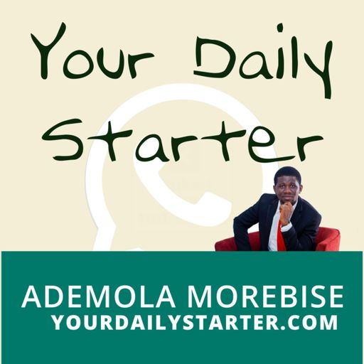 Cover art for podcast Your Daily Starter w/ Ademola Morebise