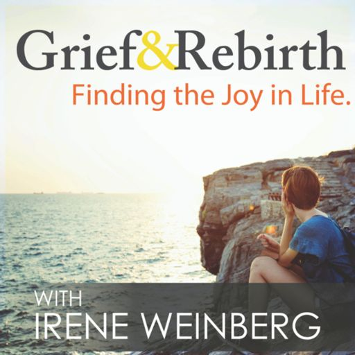 Cover art for podcast Grief and Rebirth: Finding the Joy in Life Podcast