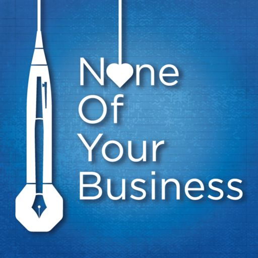 Cover art for podcast  None Of Your Business