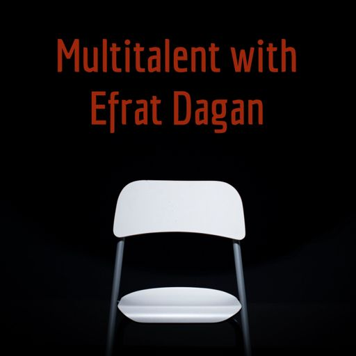 Cover art for podcast Multitalent with Efrat Dagan