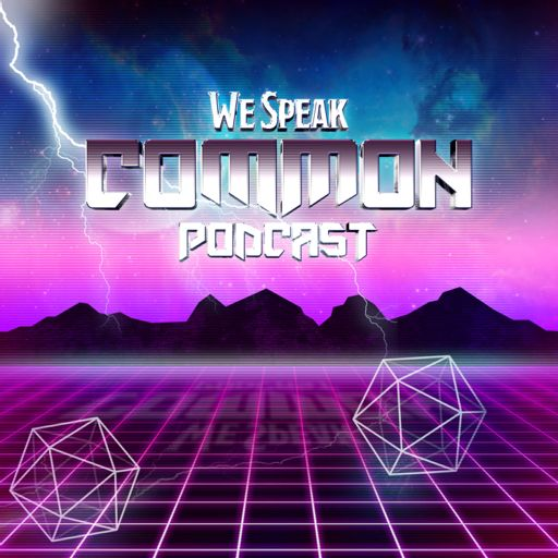 Ep  14 - Stronghold and Followers Pt 2 from We Speak Common