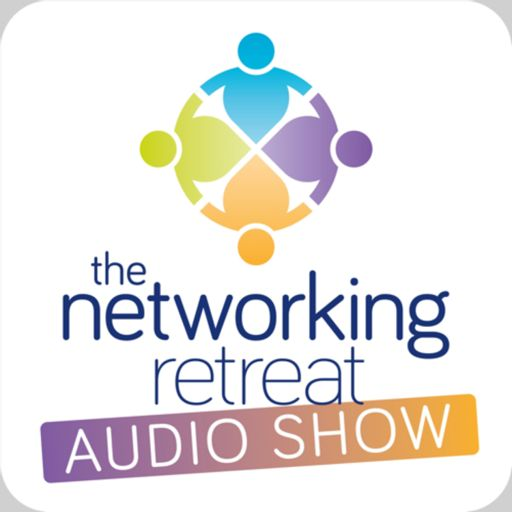 Cover art for podcast The Networking Retreat Audio Show